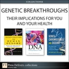 Genetic Breakthroughs— Their Implications for You and Your Health (Collection) by Haig H. Kazazian Jr.