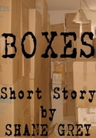 Boxes by Shane Grey