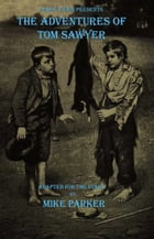 Mark Twain Presents: The Adventures of Tom Sawyer by Mike Parker