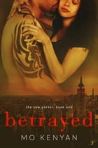 Betrayed: The New Yorker Book One by MO Kenyan