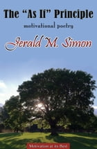 """The """"As If"""" Principle: Motivational Poetry by Jerald M. Simon"""