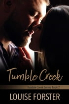 Tumble Creek: Tumble Creek, #2 by Louise Forster