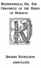Heimskringla; Or, The Chronicle of the Kings of Norway (Annotated) by Snorri Sturluson