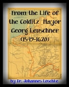 From the Life of the Colditz Mayor: Georg Leuschner (1549-1620)