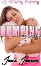 Humping My Stuffie by Jamie Jameson