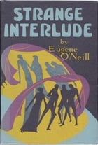 Strange Interlude by Eugene O'Neill