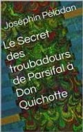 Le Secret des troubadours: De Parsifal à Don Quichotte 46edfc1a-f2d2-442b-aac8-3416a0a322bb