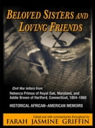 Beloved Sisters and Loving Friends: Civil War Letters from Rebecca Primus of Royal Oak, Maryland…