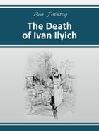 The Death of Ivan Ilyich by Leo Tolstoy