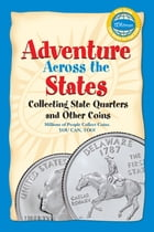 Adventure Across the States, Collecting State Quarters and Other Coins by Whitman Publishing