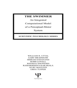 Book The Swimmer: An Integrated Computational Model of A Perceptual-motor System by William R. Uttal