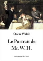 Le Portrait de Mr. W. H. by Oscar Wilde