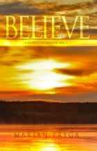 Believe -- A Journey to Freedom by Marian Fryga