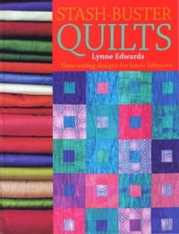 Stash Buster Quilts: 14 Time-saving Designs to Use Up Fabric Scraps: 14 Time-saving Designs to Use…