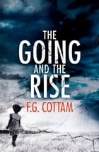 The Going and The Rise by F.G. Cottam