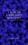 A Guide to Atomic Force Microscopy a48723fa-7cb4-4a87-bd08-77900d7738f1