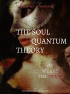 The soul quantum theory, or we are the Devil by Ricardo Tronconi