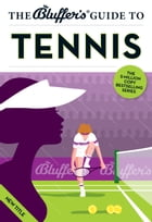 The Bluffer's Guide to Tennis by Dave Whitehead