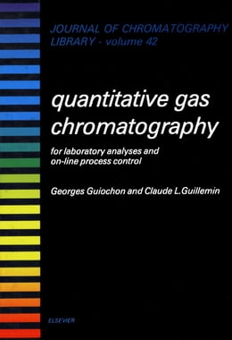 Book Quantitative Gas Chromatography for Laboratory Analyses and On-Line Process Control by Guiochon, G.