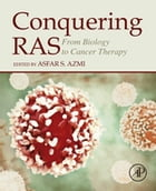 Conquering RAS: From Biology to Cancer Therapy by Asfar Azmi