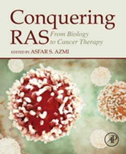 Book Conquering RAS: From Biology to Cancer Therapy by Asfar Azmi
