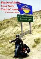 Motorcycle Road Trips (Vol. 21) Road Trips (Part II): Even More Cruisin' America by Robert Miller