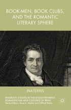 Book-Men, Book Clubs, and the Romantic Literary Sphere