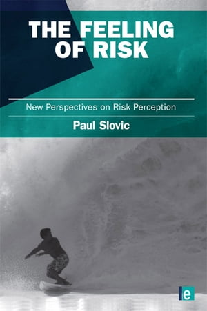 The Feeling of Risk New Perspectives on Risk Perception