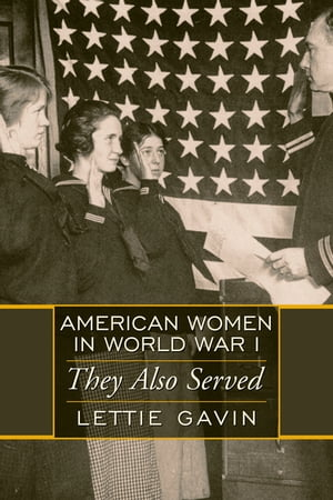 American Women in World War I They Also Served