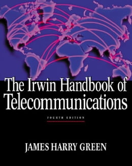 Book The Irwin Handbook of Telecommunications, 4th Edition by Green, James Harry