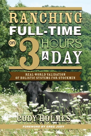 Ranching Full-Time on Three Hours a Day