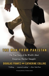 The Nuclear Jihadist: The True Story of the Man Who Sold the World's Most Dangerous Secrets...And…