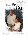 This Bread This Cup Leader Guide 50ddc31c-116f-4625-a9c8-8d83ea797a34