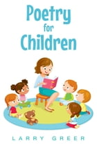 Poetry for Children by Larry Greer