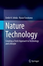 Nature Technology: Creating a Fresh Approach to Technology and Lifestyle