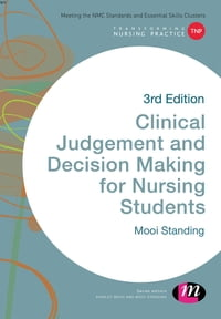 Clinical Judgement and Decision Making in Nursing