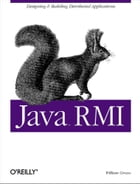 Java RMI: Designing & Building Distributed Applications by William Grosso