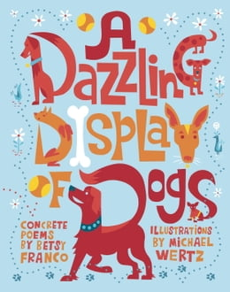 Book A Dazzling Display of Dogs by Betsy Franco