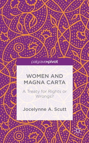 Women and Magna Carta A Treaty for Rights or Wrongs?