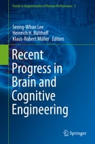 Recent Progress in Brain and Cognitive Engineering by Seong-Whan Lee