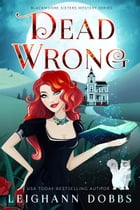 Dead Wrong by Leighann Dobbs