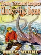 Twenty Thousand Leagues Under the Seas: Over 60 illustrations and Free Audiobook Link by JULES VERNE