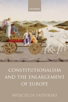 Constitutionalism and the Enlargement of Europe