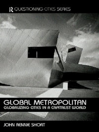 Global Metropolitan: Globalizing Cities in a Capitalist World