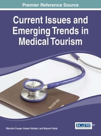 Current Issues and Emerging Trends in Medical Tourism