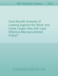 Cost-Benefit Analysis of Leaning Against the Wind