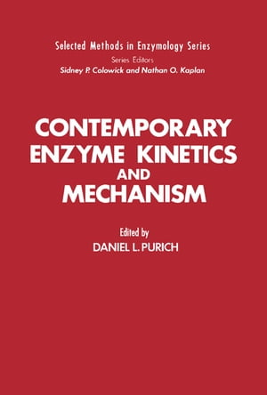 Contemporary Enzyme Kinetics and Mechanism Selected Methods in Enzymology