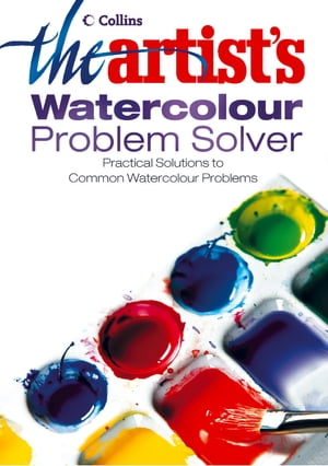 The Artist?s Watercolour Problem Solver