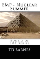 EMP - Nuclear Summer: Book 3 of series by TD Barnes