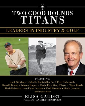 Two Good Rounds Titans Leaders in Industry & Golf